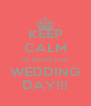 KEEP CALM it's almost your WEDDING DAY!!! - Personalised Poster A4 size