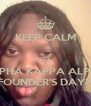 KEEP CALM  IT'S ALPHA KAPPA ALPHA FOUNDER'S DAY!!! - Personalised Poster A4 size