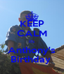 KEEP CALM it's Anthony's Birthday  - Personalised Poster A4 size