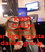 KEEP CALM it s are leaders for  star light crystals  dance group  - Personalised Poster A4 size