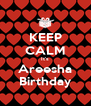 KEEP CALM It's Areesha Birthday - Personalised Poster A4 size