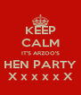 KEEP CALM IT'S ARZOO'S HEN PARTY X x x x x X - Personalised Poster A4 size