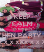 KEEP CALM IT'S ARZOO'S HEN PARTY X x x xXx x x X - Personalised Poster A4 size