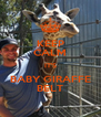 KEEP CALM IT'S BABY GIRAFFE BELT - Personalised Poster A4 size