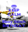 KEEP CALM it's Bboy Stitch BIRTHDAY - Personalised Poster A4 size