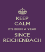 KEEP CALM IT'S BEEN A YEAR SINCE REICHENBACH - Personalised Poster A4 size