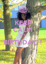 KEEP CALM IT'S BIRTHDAY!!  - Personalised Poster A4 size