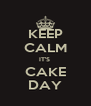 KEEP CALM IT'S  CAKE DAY - Personalised Poster A4 size