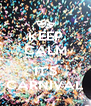 KEEP CALM ... IT'S CARNIVAL - Personalised Poster A4 size