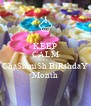 KEEP CALM It's ChaShmiSh BiRthdaY Month - Personalised Poster A4 size