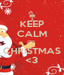 KEEP CALM IT'S  CHRISTMAS <3 - Personalised Poster A4 size
