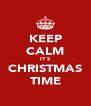 KEEP CALM IT`S CHRISTMAS TIME - Personalised Poster A4 size