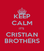 KEEP CALM IT'S  CRISTIAN BROTHERS - Personalised Poster A4 size