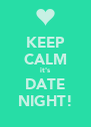 KEEP CALM it's DATE NIGHT! - Personalised Poster A4 size