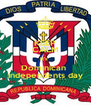 KEEP CALM It's  Dominican  Independents day - Personalised Poster A4 size