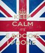 KEEP CALM IT'S E BOOGIE I PHONE  - Personalised Poster A4 size