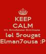 KEEP CALM It's Elmo5atatat Elml3ouna   lel 5rougat Elman7ousa :P - Personalised Poster A4 size