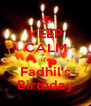 KEEP CALM it's Fadhil's Birthday - Personalised Poster A4 size