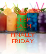KEEP CALM IT´s FINALLY FRIDAY - Personalised Poster A4 size