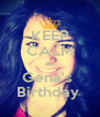 KEEP CALM It's Gena's  Birthday  - Personalised Poster A4 size
