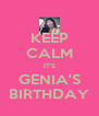 KEEP CALM IT'S GENIA'S BIRTHDAY - Personalised Poster A4 size