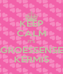 KEEP CALM IT'S GROESSENSE KERMIS - Personalised Poster A4 size