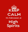 KEEP CALM It's Halloween at  High   Spirits   - Personalised Poster A4 size