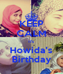 KEEP CALM it's Howida's Birthday - Personalised Poster A4 size