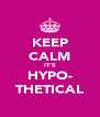KEEP CALM IT'S HYPO- THETICAL - Personalised Poster A4 size