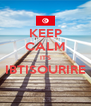 KEEP CALM IT'S IBTISOURIRE  - Personalised Poster A4 size