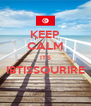 KEEP CALM IT'S IBTISSOURIRE  - Personalised Poster A4 size