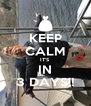 KEEP CALM IT'S IN 3 DAYS!! - Personalised Poster A4 size