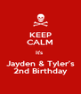 KEEP CALM It's  Jayden & Tyler's 2nd Birthday - Personalised Poster A4 size