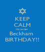 KEEP CALM It's Jaylen  Beckham  BIRTHDAY!! - Personalised Poster A4 size