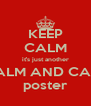 KEEP CALM it's just another KEEP CALM AND CARRY ON poster - Personalised Poster A4 size