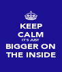 KEEP CALM IT'S JUST BIGGER ON THE INSIDE - Personalised Poster A4 size