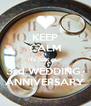 KEEP CALM it's just our 3rd WEDDING  ANNIVERSARY - Personalised Poster A4 size