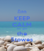 KEEP CALM It's  just the Stowes - Personalised Poster A4 size