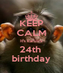 KEEP CALM It's karim's 24th  birthday - Personalised Poster A4 size