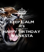 KEEP CALM it's KEVIN'S B-DAY HAPPY BIRTHDAY WANKSTA - Personalised Poster A4 size