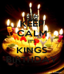 KEEP CALM IT'S KINGS BIRTHDAY - Personalised Poster A4 size