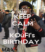 KEEP CALM it's  KOùFI's BIRTHDAY  - Personalised Poster A4 size