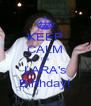 KEEP CALM It's LARA's Birthday! - Personalised Poster A4 size