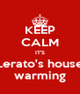 KEEP CALM IT'S Lerato's house warming - Personalised Poster A4 size