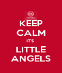 KEEP CALM IT'S  LITTLE ANGELS - Personalised Poster A4 size