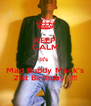 KEEP CALM It's  Mad Buddy Mack's 21st Birthday  !!! - Personalised Poster A4 size