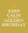 KEEP CALM IT'S Maranda's GOLDEN BIRTHDAY - Personalised Poster A4 size