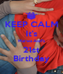 KEEP CALM It's Marwa Atef's 21st Birthday - Personalised Poster A4 size