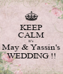 KEEP CALM It's May & Yassin's WEDDING !! - Personalised Poster A4 size