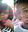 KEEP CALM IT'S ME AND MY MOM BIRTHDAY!! - Personalised Poster A4 size